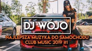 ✯ Najlepsza Muzyka Do Samochodu ✅ Club Music 2019 #1