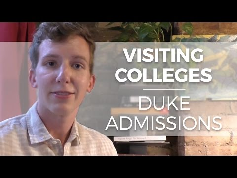 Visiting Colleges, Duke Admissions, and Writing Engaging Admissions Essays