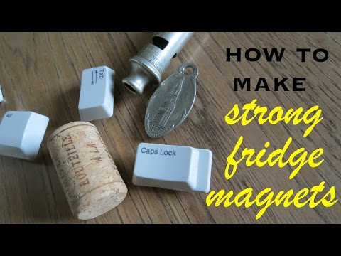 How To Make ● Strong Fridge Magnets
