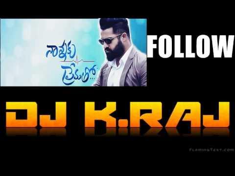 Nannaku Prematho FOLLOW REMIX DJ K RAJ FT JR NTR