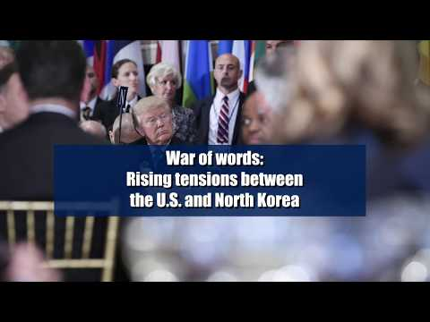War of the words: Rising tensions between the U.S. and North Korea