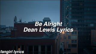 Download Be Alright || Dean Lewis Lyrics Mp3