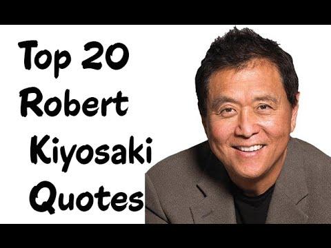Top 20 Robert Kiyosaki Quotes - Author of Rich Dad, Poor Dad - YouTube