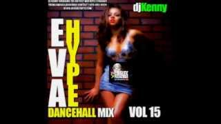 DJ KENNY EVA HYPE DANCEHALL MIX VOL.15