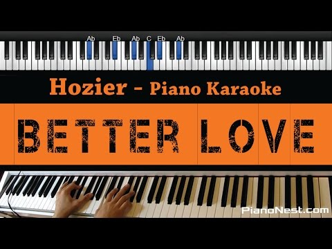 Hozier - Better Love - Piano Karaoke / Sing Along / Cover with Lyrics