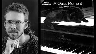 A Quiet Moment • Matt Johnson • ENTIRE RECORDING [1]