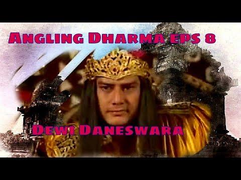 Angling Dharma Episode 8 - Dewi Danesywara