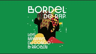 #2 - Les Mamans du Congo & RROBIN - Bordel de Rap (Official Audio)