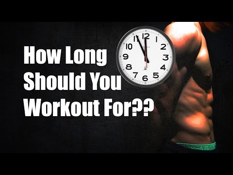 how-long-should-you-workout-for?