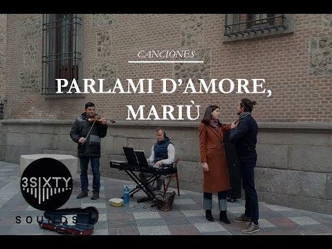 Parlami d'amore Mariù - Street Opera - 3SixtySounds