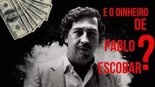 Aonde foi parar a fortuna de PABLO ESCOBAR ?