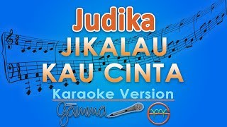 Video Judika - Jikalau Kau Cinta (Karaoke Lirik Tanpa Vokal) by GMusic download MP3, 3GP, MP4, WEBM, AVI, FLV April 2018