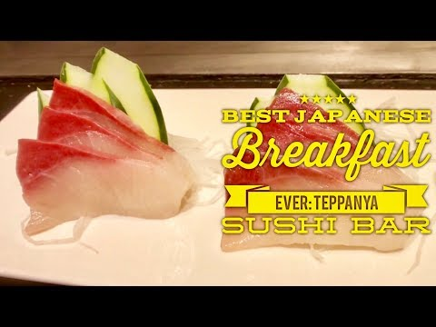 Best Japanese Breakfast Ever: Teppanya Sushi Bar and Teppanyaki Evia Lifestyle Center