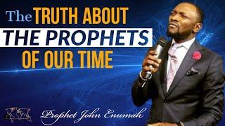 THE TRUTH ABOUT PROPHETS | Q&A's on PROPHECIES | GOVERNMENTAL PROPHECIES | | Prophet John Enumah