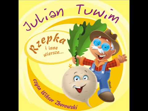 Wiersze Dla Dzieci Julian Tuwim Rzepka Czyta Wiktor Zborowski