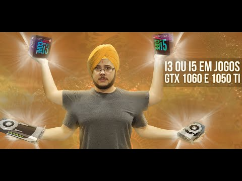 I3 ou I5 em 10 JOGOS? GTX 1060 e 1050 Ti