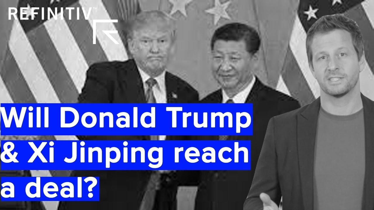US & China's Rapidly Approaching Trade Deal Deadline | Before & After | Refinitiv