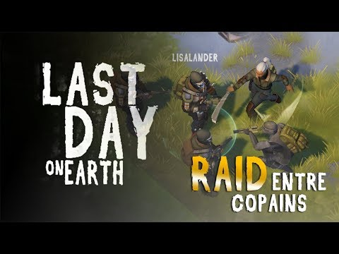 LAST DAY ON EARTH - Raid Entre Copains (feat. LiSalander) !