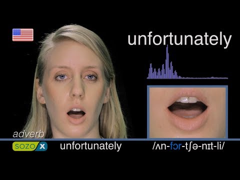 How To Pronounce UNFORTUNATELY like an American