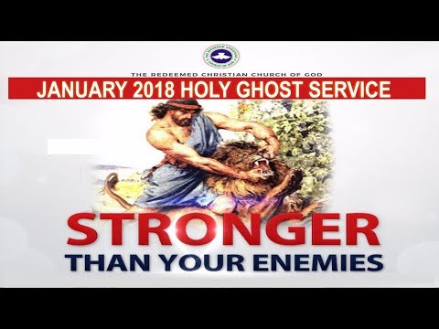 "JANUARY 2018- RCCG HOLY GHOST SERVICE ""Stronger Than Your Enemies"""