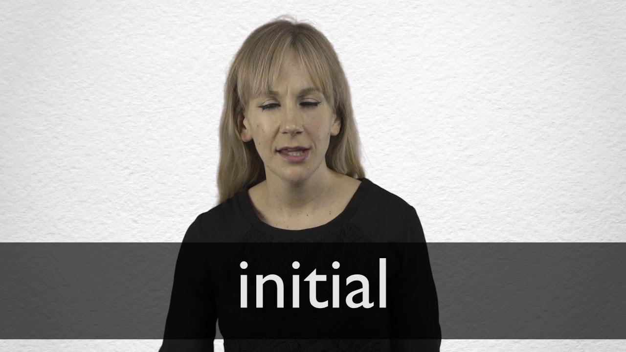 Initial definition and meaning | Collins English Dictionary