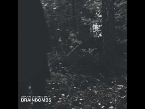 Brainbombs | Disposal Of A Dead Body LP [full]
