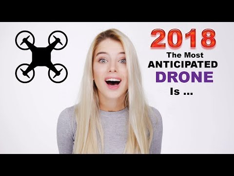 2018 What Is The Most Requested Drone? - DJI, Autel, Parrot, Yuneec?