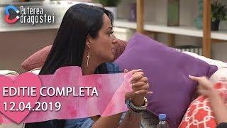 Puterea dragostei (12.04.2019) - Editie COMPLETA