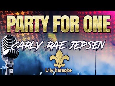 Carly Rae Jepsen - Party For One (Karaoke Version)
