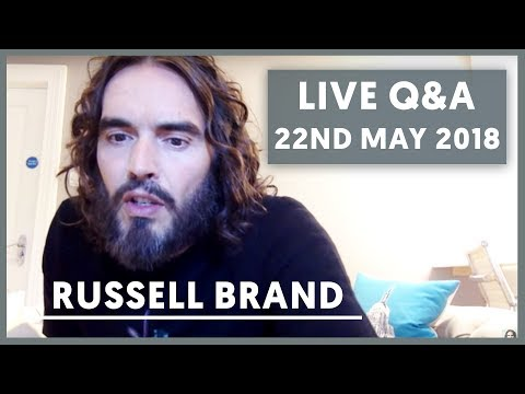 Russell Brand LIVE Q&A  May 22nd 2018