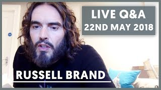 Russell Brand LIVE Q&A - May 22nd 2018