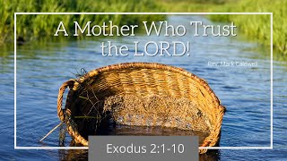 May 9, 2021 - Sunday Worship Service - Rev. Mark Caldwell - A Mother Who Trust the LORD!