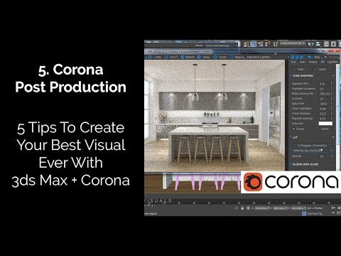 3ds Max and Corona Renderer: 5 Tips To Create Your Best