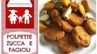 Polpette vegetariane con Zucca e Cannellini (secondi Piatti) 2C+K