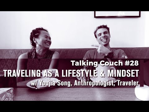 TRAVELING AS A LIFESTYLE & MINDSET | Youjia Song | Talking Couch #28