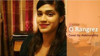 O Rangrez - Bhaag Milkha Bhaag | Javed Bashir & Shreya Ghoshal | Cover by Abhinandita