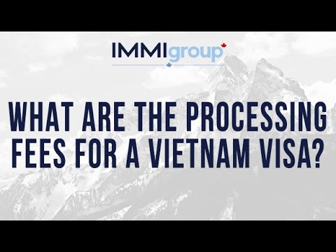 What are the processing fees for a Vietnam visa?