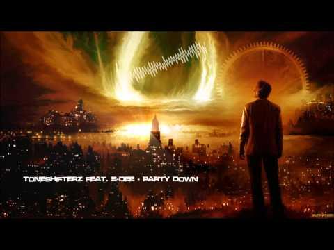 Toneshifterz feat. S Dee - Party Down [HQ Original]