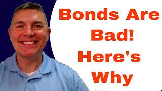 Bonds are Bad - Here's Why