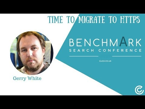 Benchmark Search Conference 2017   Time to migrate to HTTPS