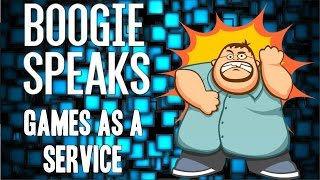 Boogie Speaks - Games as a Service