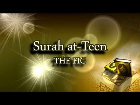Surah at-Teen (Recitation by Sheikh Mishary Al Afasy) 720p HD
