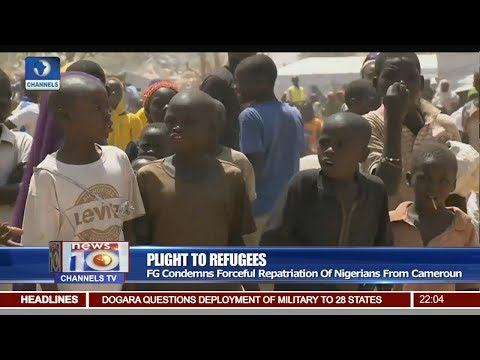 News@10: FG Condemns Forceful Repatriation Of Nigerians From Cameroon 07/03/17 Pt 1