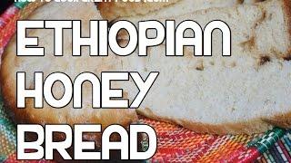 Ethiopian Honey Bread Recipe - Amharic Ye Mar be Dabo
