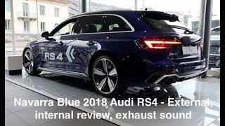 Navarra Blue 2018 Audi RS4 - External, internal review, exhaust sound