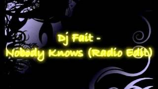 Dj Fait - Nobody Knows (Radio Edit)
