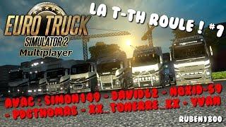 Euro Truck Simulator 2 Multiplayer | La T-TH roule ! #7