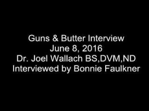 Guns and Butter Interview - Dr. Joel Wallach