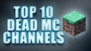 TOP 10 DEAD MINECRAFT YOUTUBE CHANNELS (SkyDoesMinecraft, SSundee, TheBajanCanadian)