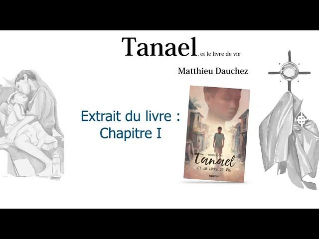 LA BEAUTÉ DU MONDE - TANAEL et le livre de vie (Extrait, chapitre I)